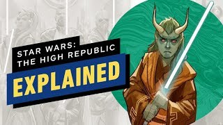 Star Wars: The High Republic Explained by IGN