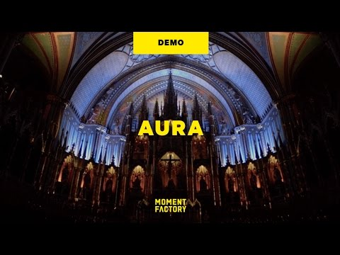 AURA, a luminous experience in the heart of Montreal's Notre-Dame Basilica [DEMO]