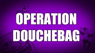 Operation Douchebag - The Latest Video (BF3)