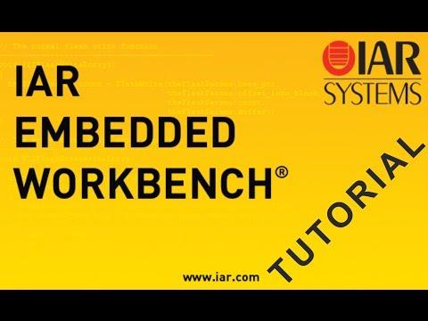 IAR Embedded Workbench Tutorial