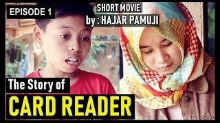 Video The Story of Card Reader (Eps 1 Film Pendek Hajar Pamuji) MP3, 3GP, MP4, WEBM, AVI, FLV September 2018