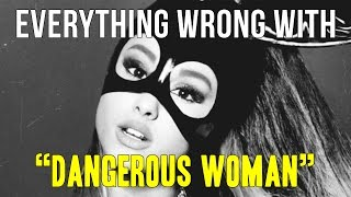 """Video Everything Wrong With Ariana Grande - """"Dangerous Woman"""" MP3, 3GP, MP4, WEBM, AVI, FLV Agustus 2018"""