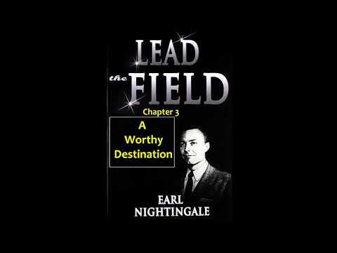 Lead the Field   Earl nightingale Chapter 3 A Worthy Destination
