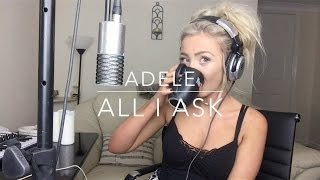 Adele - All I Ask | Cover Video