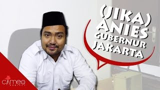 Video (JIKA) ANIES GUBERNUR JAKARTA - FUN CAMPAIGN MP3, 3GP, MP4, WEBM, AVI, FLV November 2017