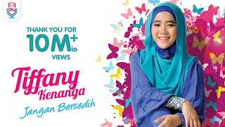 Video TIFFANY KENANGA - Jangan Bersedih (Official Music Video) MP3, 3GP, MP4, WEBM, AVI, FLV Juli 2018