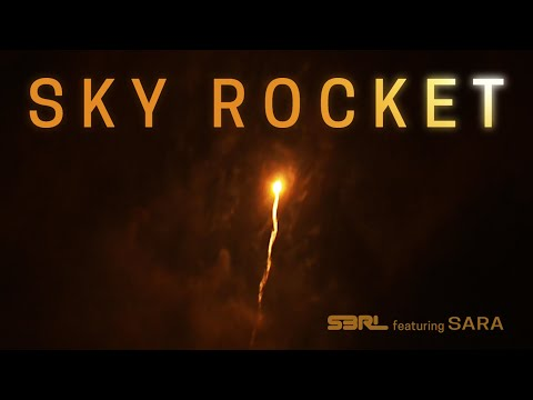 Sky Rocket - S3RL ft Sara