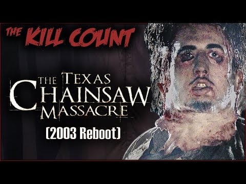 The Texas Chainsaw Massacre (2003 Reboot) KILL COUNT