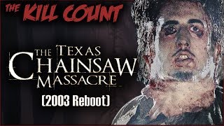 Video The Texas Chainsaw Massacre (2003 Reboot) KILL COUNT MP3, 3GP, MP4, WEBM, AVI, FLV September 2019