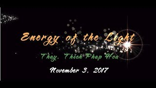 Energy of the Light - Thay. Thich Phap Hoa (November 3, 2017)