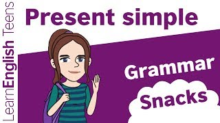 Grammar Snacks: The Present Simple