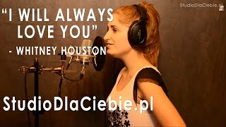 I Will Always Love You - Whitney Houston (cover by Oliwia Tomys)