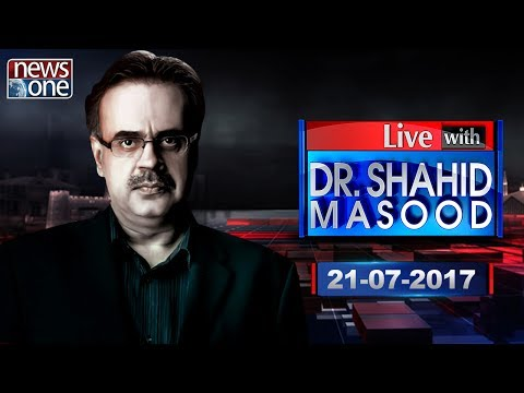 Live with Dr Shahid Masood 21th July 201