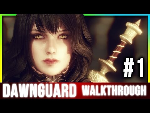 Skyrim - DAWNGUARD Walkthrough - Part 1 (Special Edition DLC)
