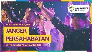 Video JANGER PERSAHABATAN - NEV +, ARIEL, DEA - Official Song Asian Games 2018 MP3, 3GP, MP4, WEBM, AVI, FLV Juni 2018