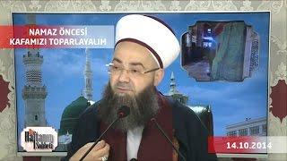 Cübbeli Ahmet Hocaefendi - Namaz Öncesi Kafamızı Toparlayalım