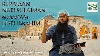 Video Kerajaan Nabi Sulaiman & Makam Nabi Ibrahim - Ustadz DR Syafiq Riza Basalamah MA MP3, 3GP, MP4, WEBM, AVI, FLV Desember 2018
