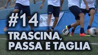 FINTA # 14 - TRASCINA, PASSA E TAGLIA (Neymar, Oscar, James Rodriguez)