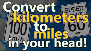Converting kilometers to miles in your head is easy if you know the trick!