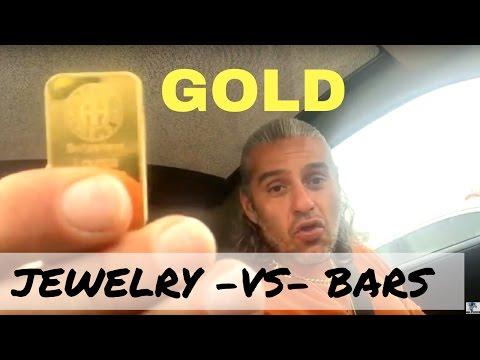 GOLD: Jewelry vs Bars