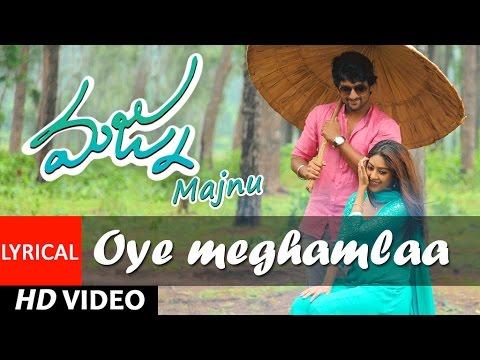 Majnu Songs | Oye Meghamla Lyrical Video | Nani | Anu Immanuel | Gopi Sunder