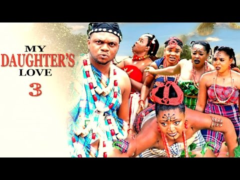 My Daughter's Love  Season 3 - 2016 Latest Nigerian Nollywood Movie