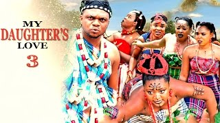 My Daughter's Love Season 3 - Nollywood Movie