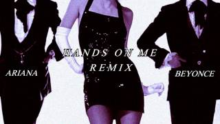 Ariana Grande Ft. Beyonce - Hands On Me Remix - (My Everything Deluxe)
