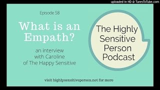 """From the Highly Sensitive Person Podcast: I've heard the word """"empath"""" a lot, but didn't truly understand what it meant. I thought it..."""