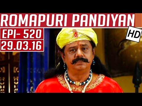 Romapuri-Pandiyan-Epi-520-Tamil-TV-Serial-29-03-2016-Kalaignar-TV