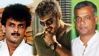 Ajith - Gautham Movie's Latest Updates