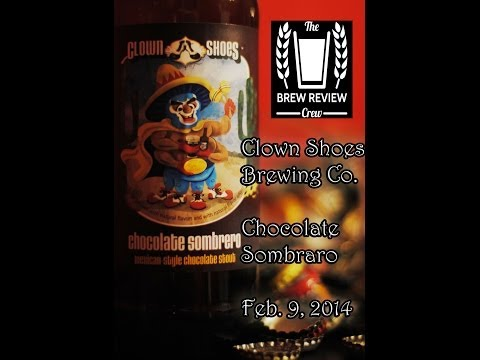 Clown Shoes – Chocolate Sombrero | Brew Review Crew Episode 6