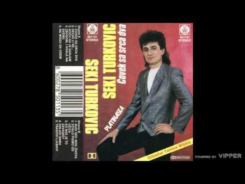 Seki Turkovic - Zbogom i hvala na svemu - (Audio 1989)