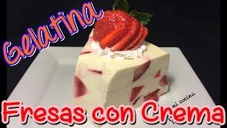 GELATINA DE FRESAS CON CREMA / Strawberries and Cream Jello - DESDE MI COCINA by Lizzy