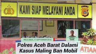 Polres Aceh Barat Dalami Kasus Maling Ban Mobil, Masyarakat Diimbau Tingkatkan Kewaspadaan