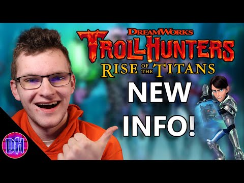 Trollhunters: Rise of the Titans NEW INFO!