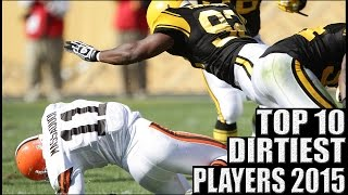 Top 10 Dirtiest Players in the NFL 2015