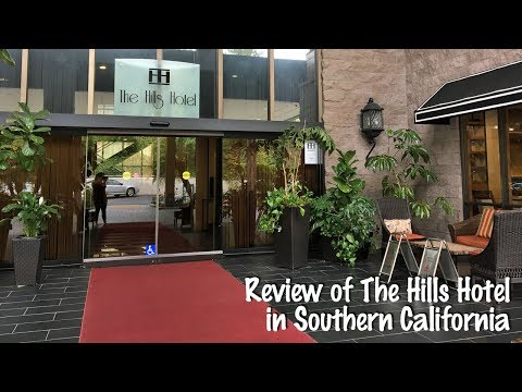 Review of The Hills Hotel - Great location in southern CA!
