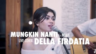 Video mungkin Nanti - noah Live cover Della Firdatia MP3, 3GP, MP4, WEBM, AVI, FLV April 2019