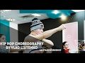 YG–Why You Always Hatin.Hip Hop Choreography by Влад Лютенко All Stars Workshop 01.2017