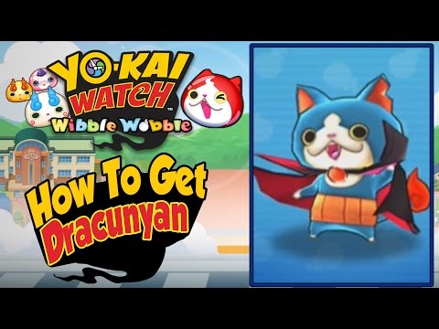 Yo-Kai Watch Wibble Wobble –  How To Get Dracunyan! [Tips & Tricks iOS Android Gameplay]
