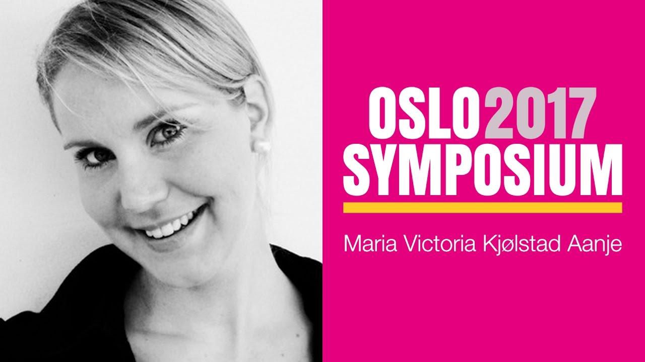 Maria Victoria Kjølstad Aanjes tale på Oslo Symposium 2017