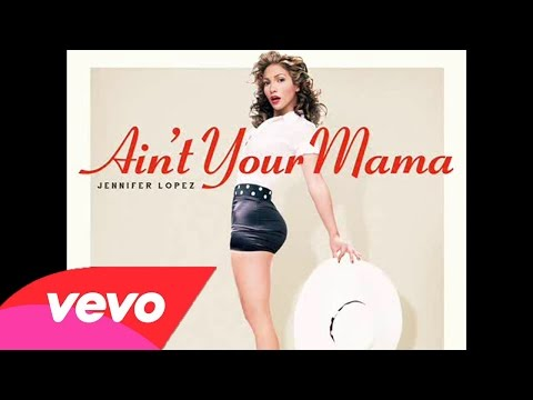 Jennifer Lopez ~ Ain't Your Mama (Audio Official)