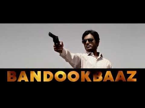 BABUMOSHAI BANDOOKBAAZ | Official Trailer | Nawazuddin Siddiqui  |Latest Movie 2017