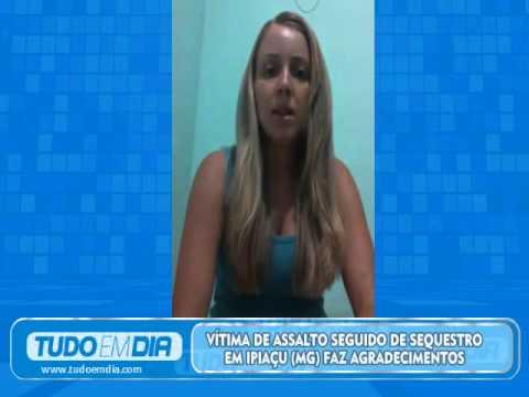Vítima de assalto seguido de sequestro em Ipiaçu (MG) faz agradecimentos