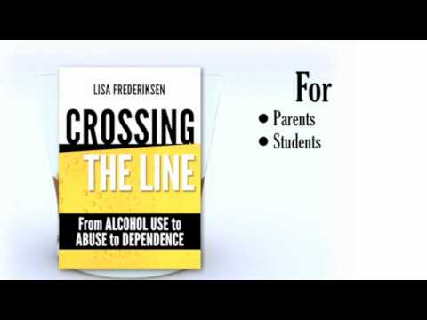 Book Trailer for Crossing The Line From Alcohol Use to Abuse to Dependence