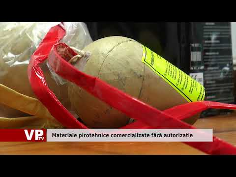 Materiale pirotehnice comercializate fără autorizație