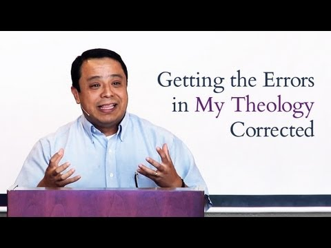 Getting the Errors in My Theology Corrected - Josue Contreras