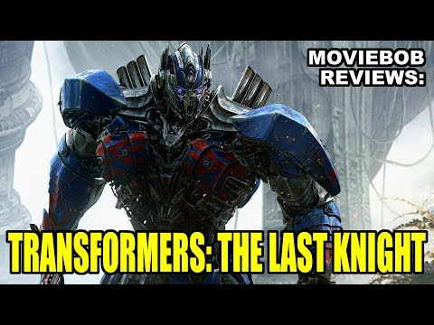 MovieBob Reviews: TRANSFORMERS: THE LAST KNIGHT