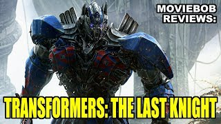Video MovieBob Reviews: TRANSFORMERS: THE LAST KNIGHT MP3, 3GP, MP4, WEBM, AVI, FLV April 2019